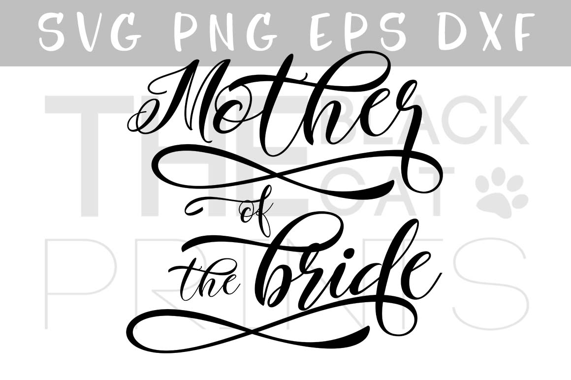 Mother of the bride SVG PNG EPS DXF, Wedding SVG file for cut example image 1