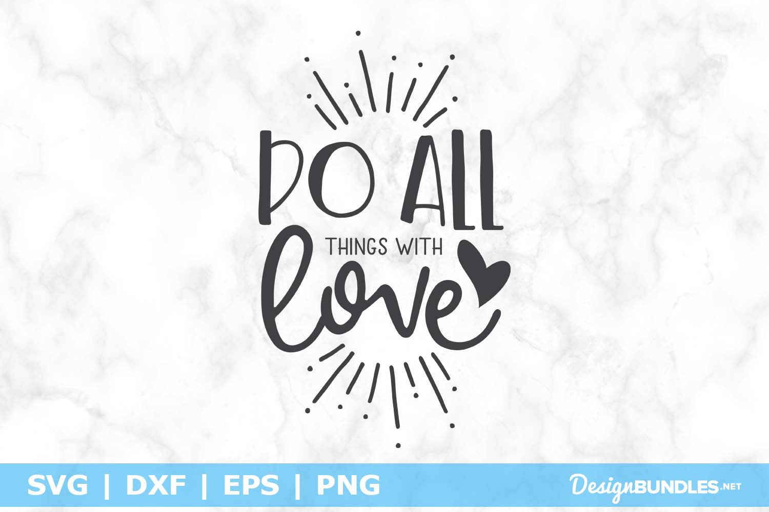 Do All Things With Love SVG File example image 1