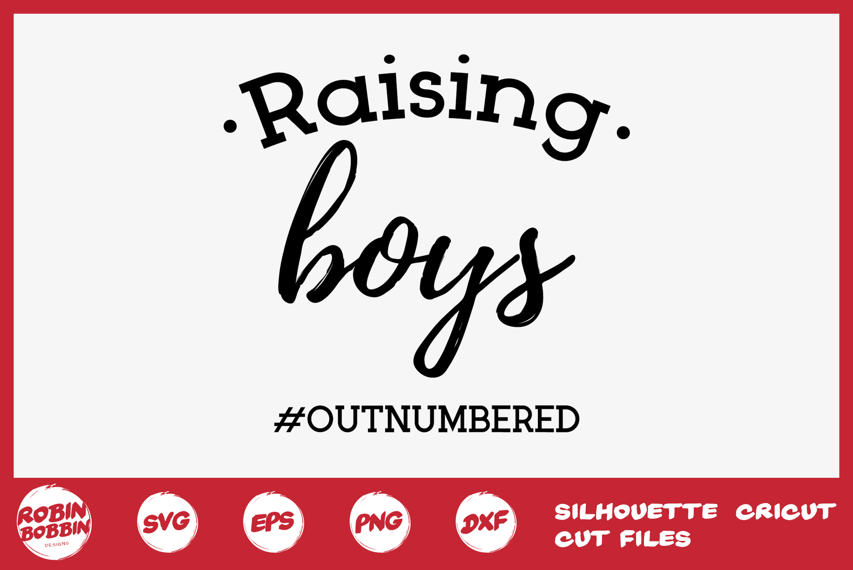 Raising Boys Outnumbered Svg - Mother SVG example image 1