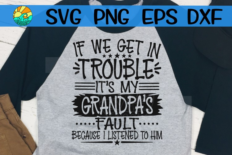 If We Get In Trouble - It's My Grandpa's Fault - Cut & Sub example image 1