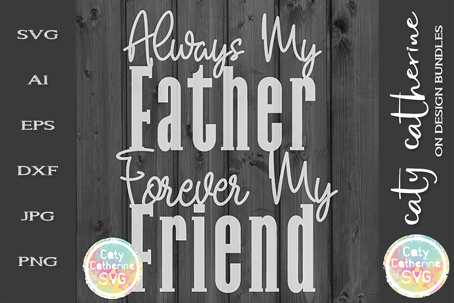 Always My Father Forever My Friend Father's Day SVG Cut File example image 1