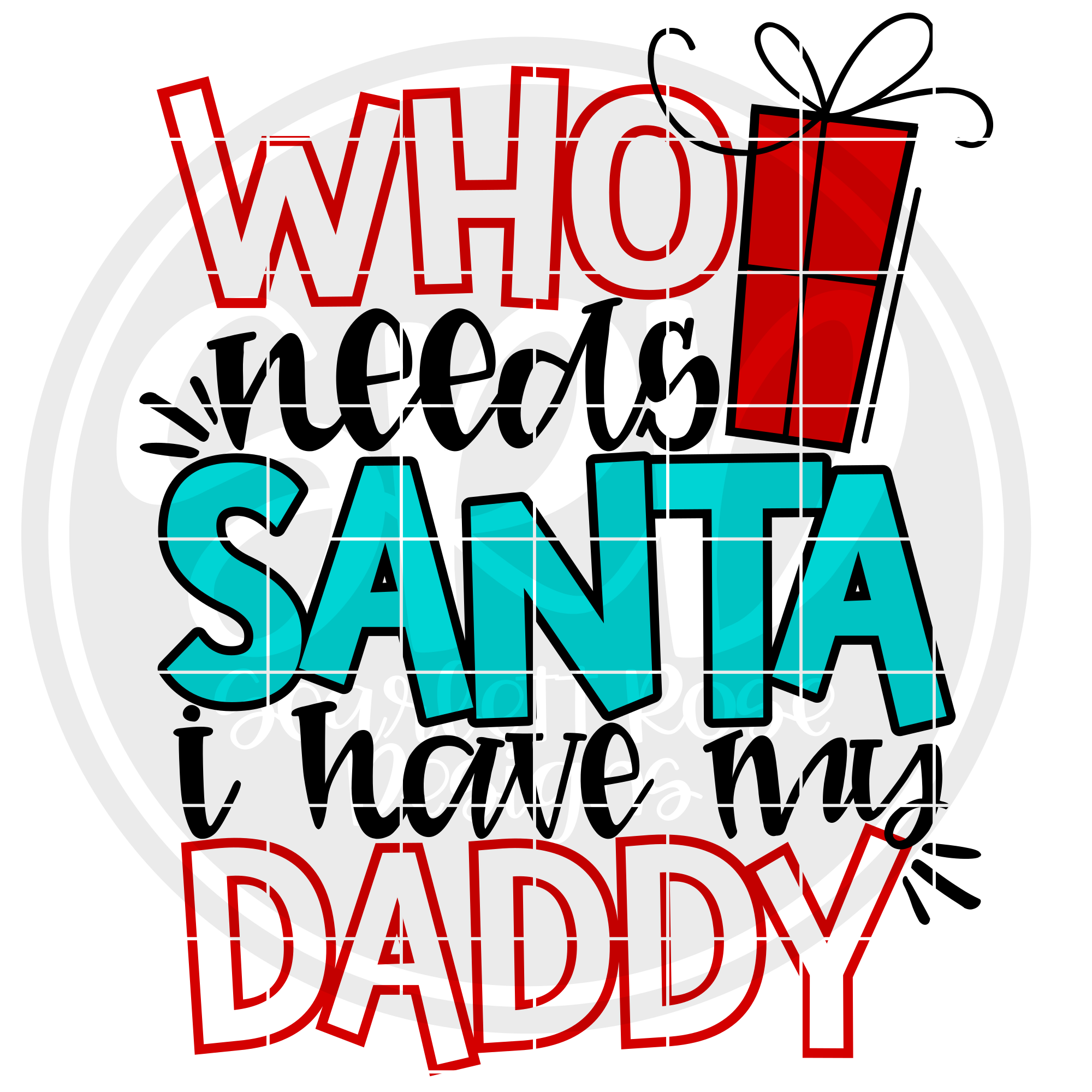 Who Needs Santa I Have my Daddy SVG - Color example image 2