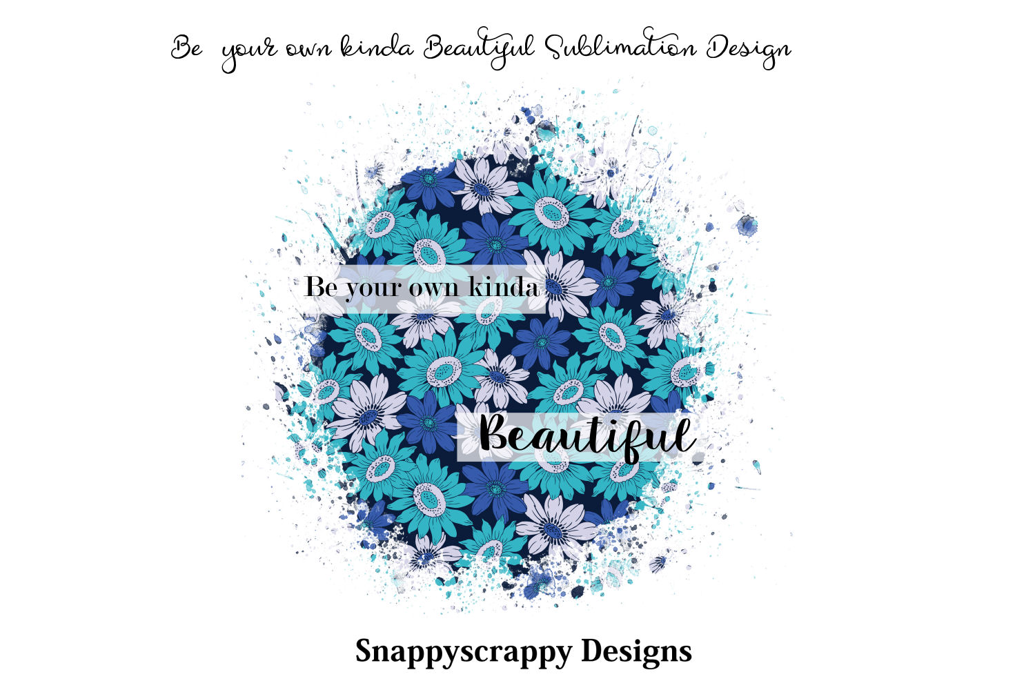 Be Your Own Kinda Beautiful Sublimation Design example image 1