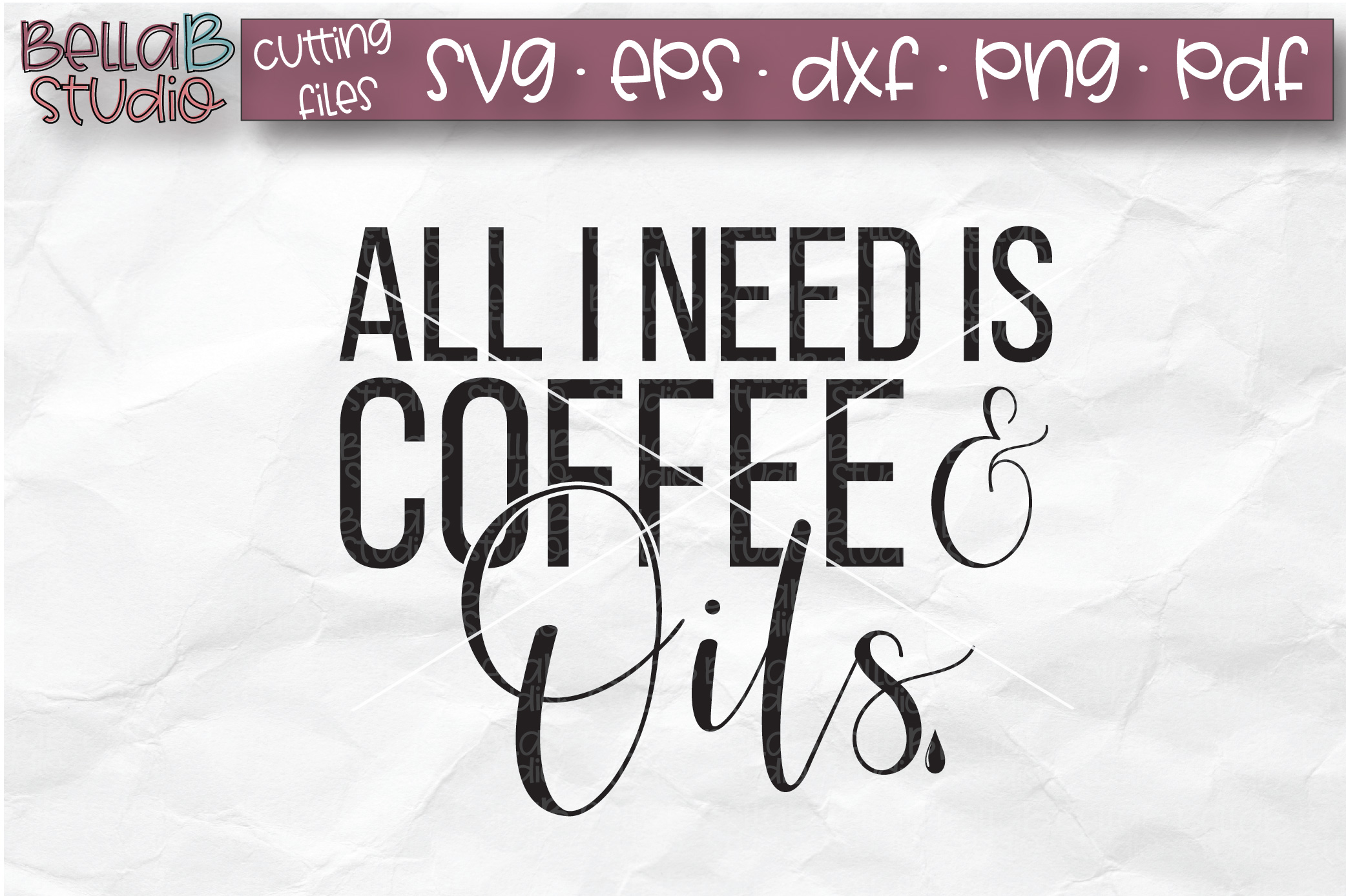 Essential Oils SVG, All I Need Is Coffee And Oils SVG example image 2