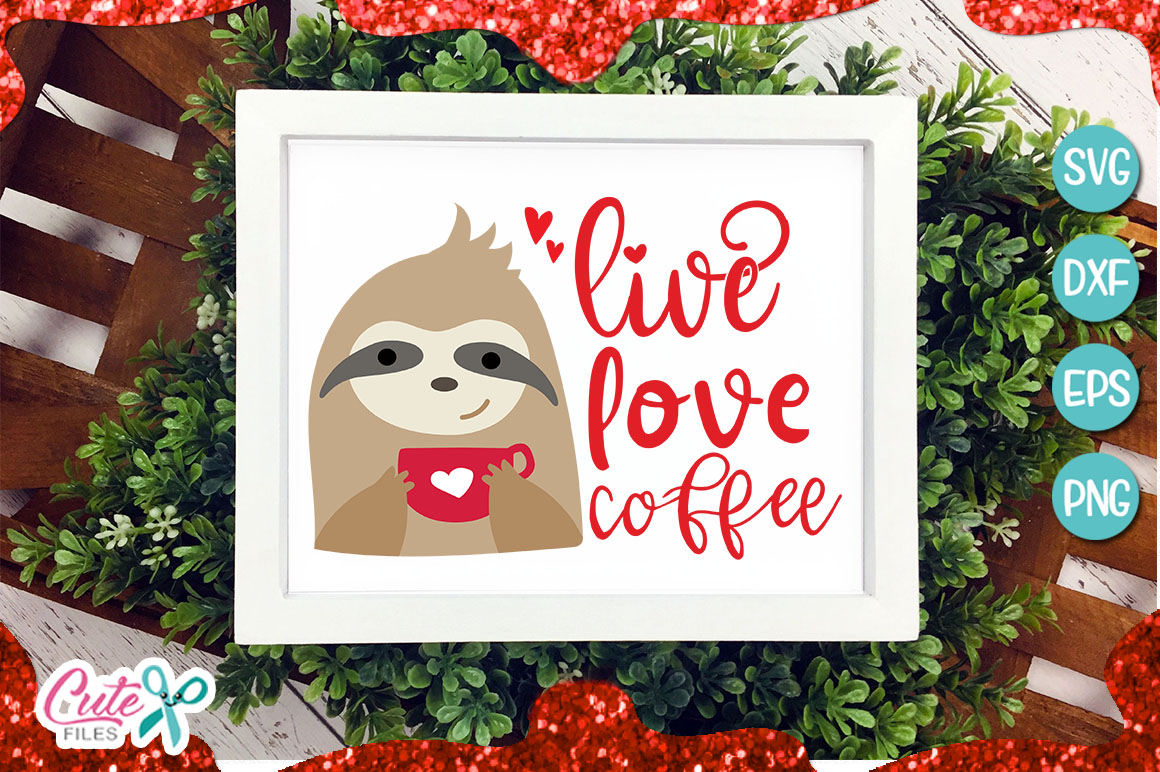 Live love coffee, sloth svg example image 1