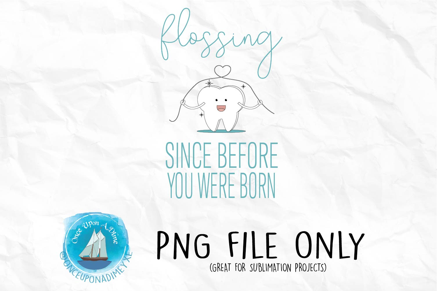 Flossing Since Before You Were Born example image 1