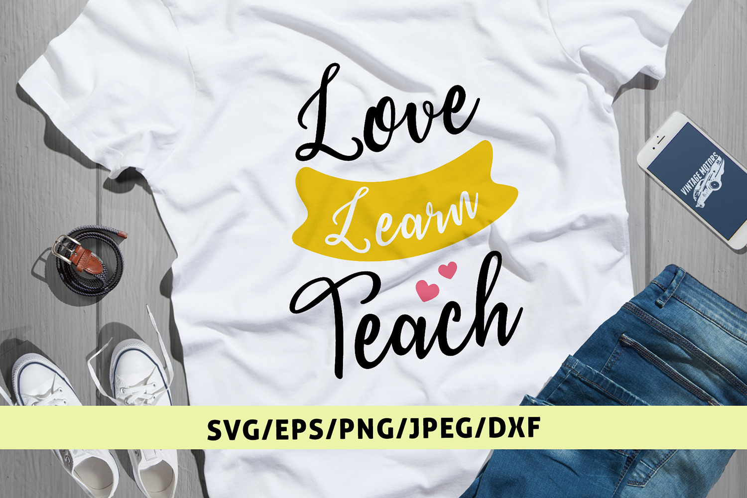 Love Learn Teach - Teacher Inspiration SVG EPS DXF PNG Files example image 1