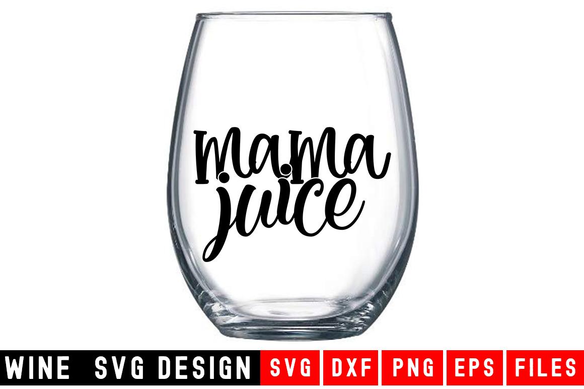 Mama Juice SVG|Wine Glass SVG|Wine SVG example image 1