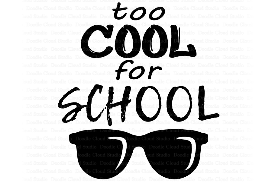 Too Cool for School SVG, Cute School Shirt, School Clipart.