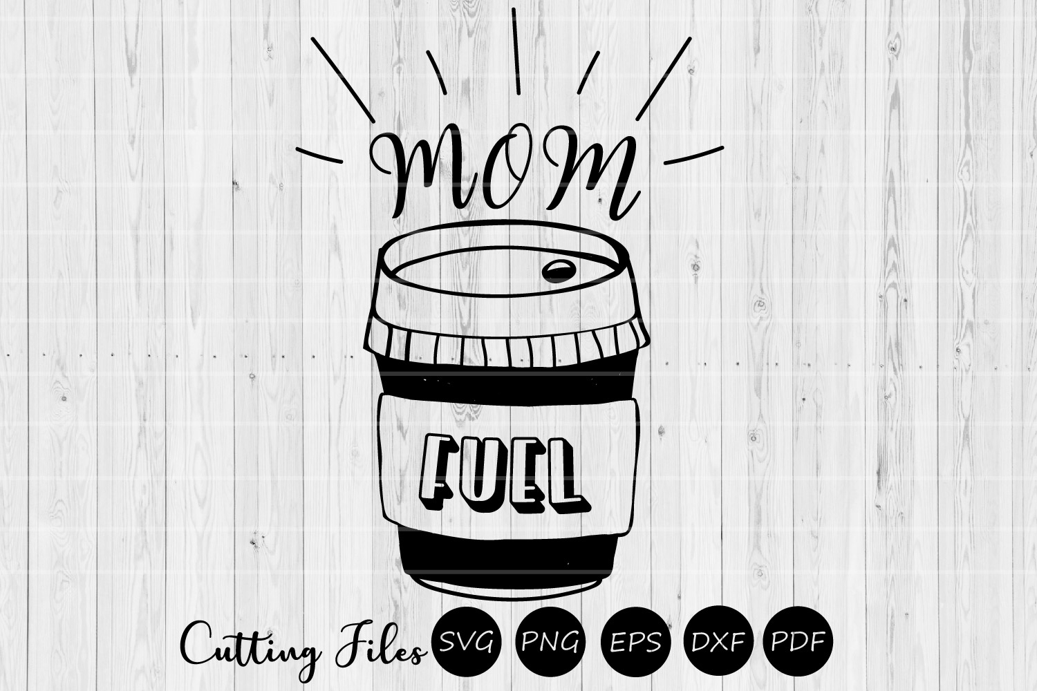 Mom fuel| Mothers day | SVG Cutting files | example image 1