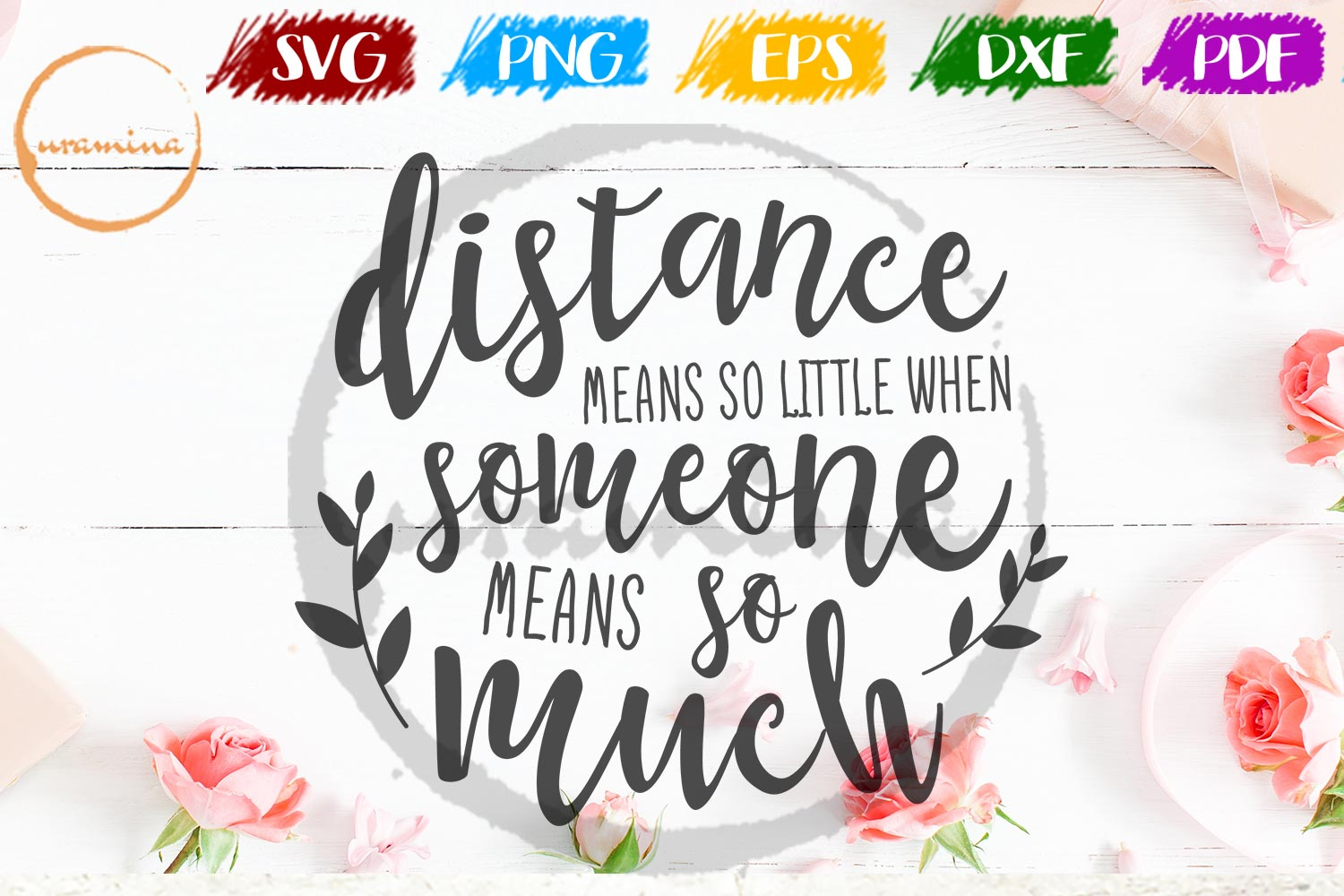 Distance Means So Little Valentine SVG PDF PNG example image 1