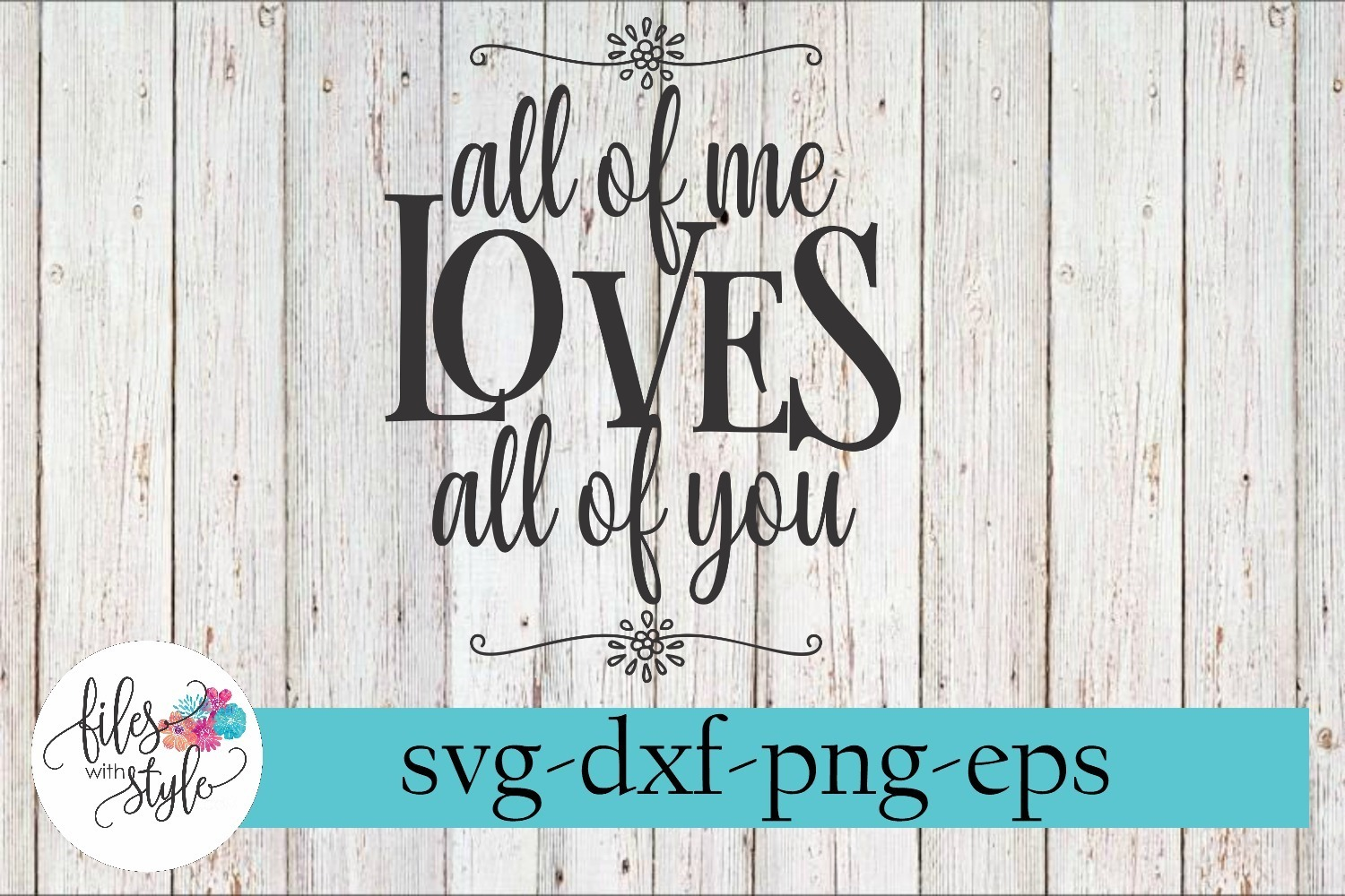 All of Me Loves All of You Wedding Sign SVG Cutting Files example image 1