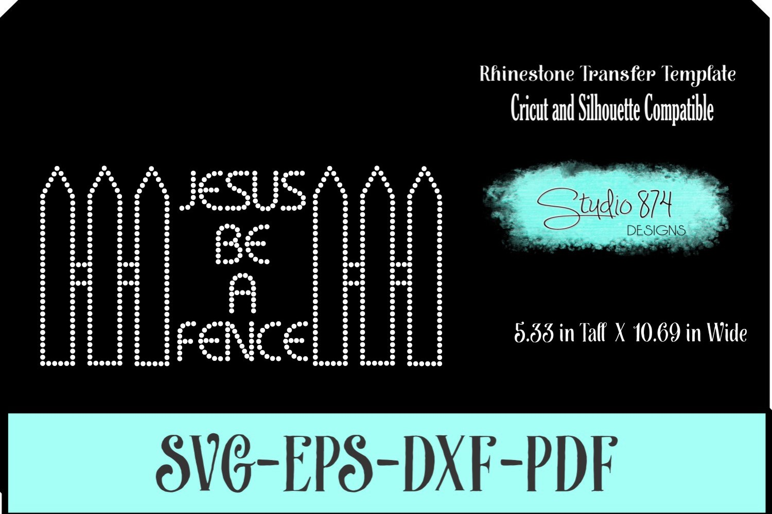 Faith Religious Rhinestone SVG Template - Jesus Be a Fence example image 1
