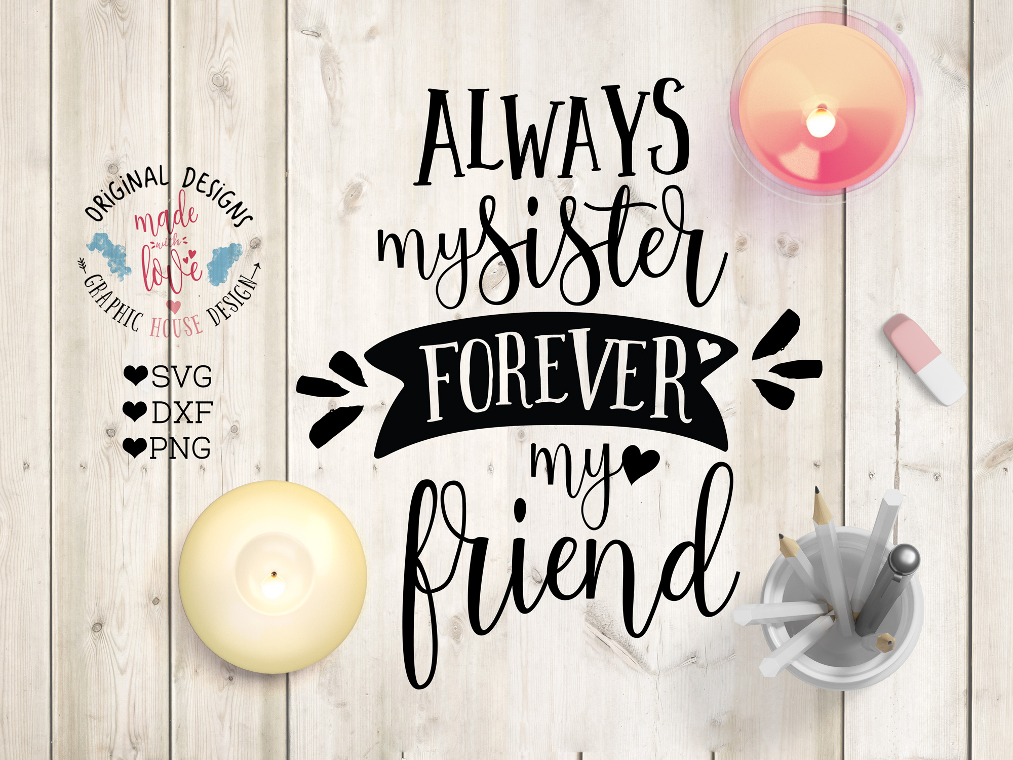 Download First My Sister Forever My Friend, Svg Dxf Png, Cutting File, Printable DXF