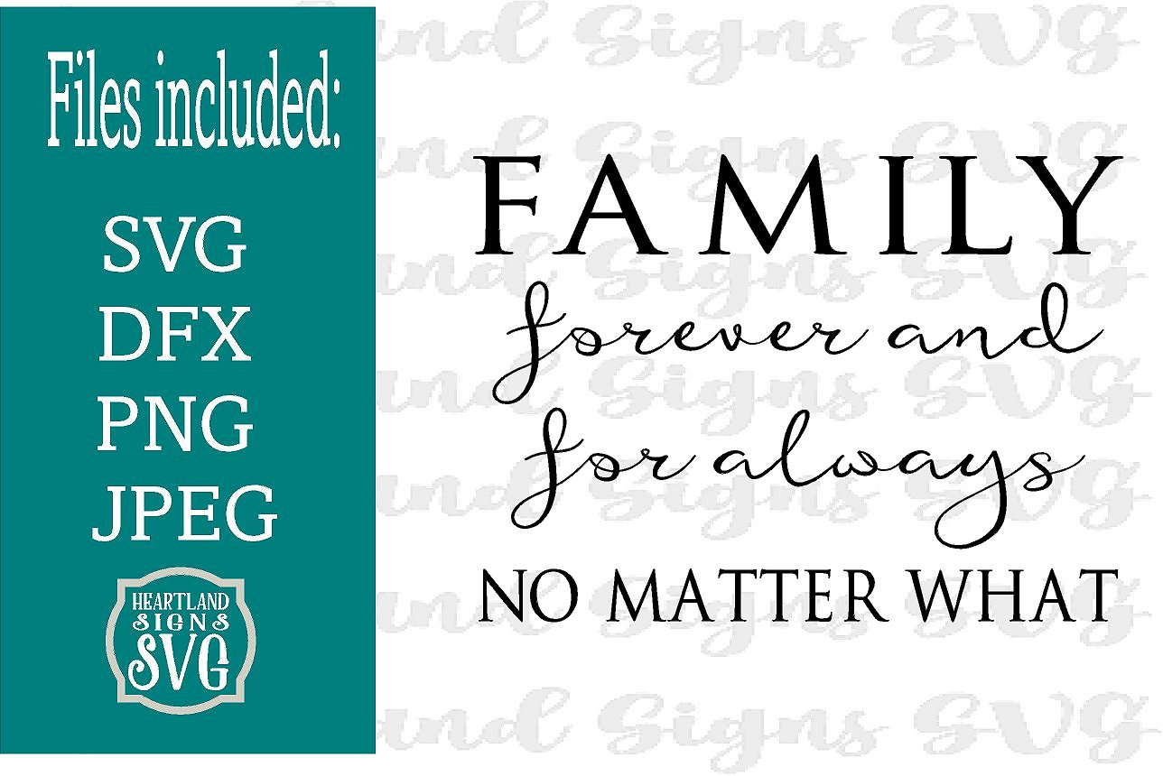 Family Forever and For Always No Matter What SVG Wood Sign example image 1