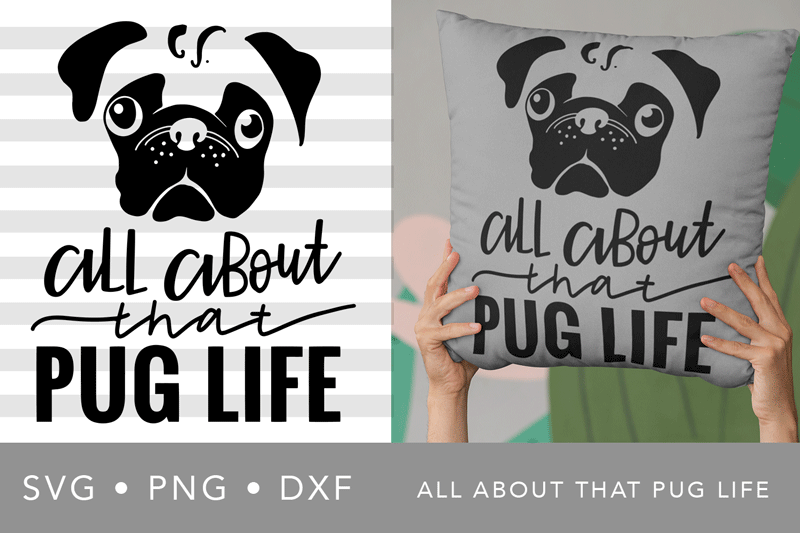 All About That Pug Life | SVG PNG DXF example image 1