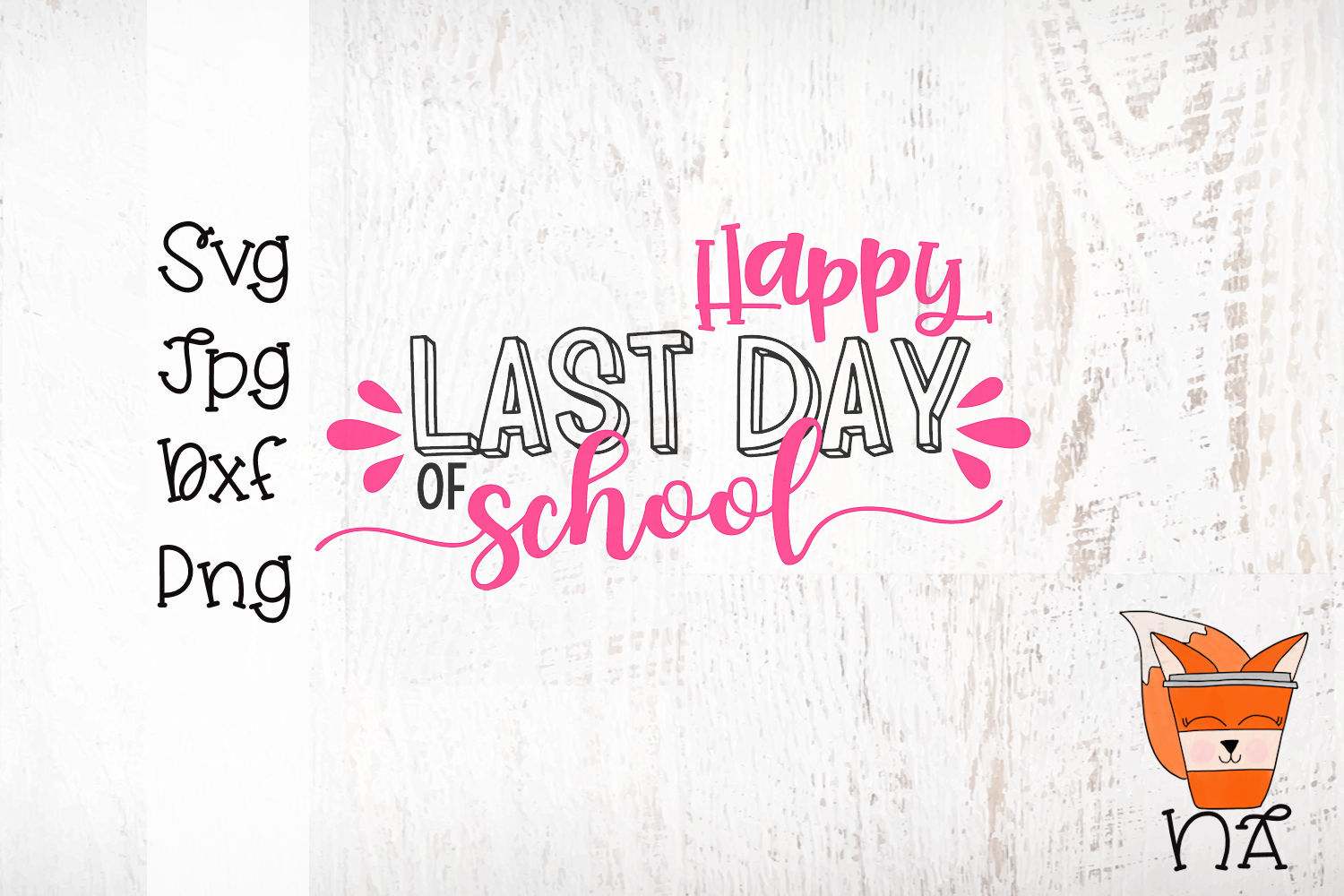 Happy Last Day Of School - A End of School Year SVG example image 3