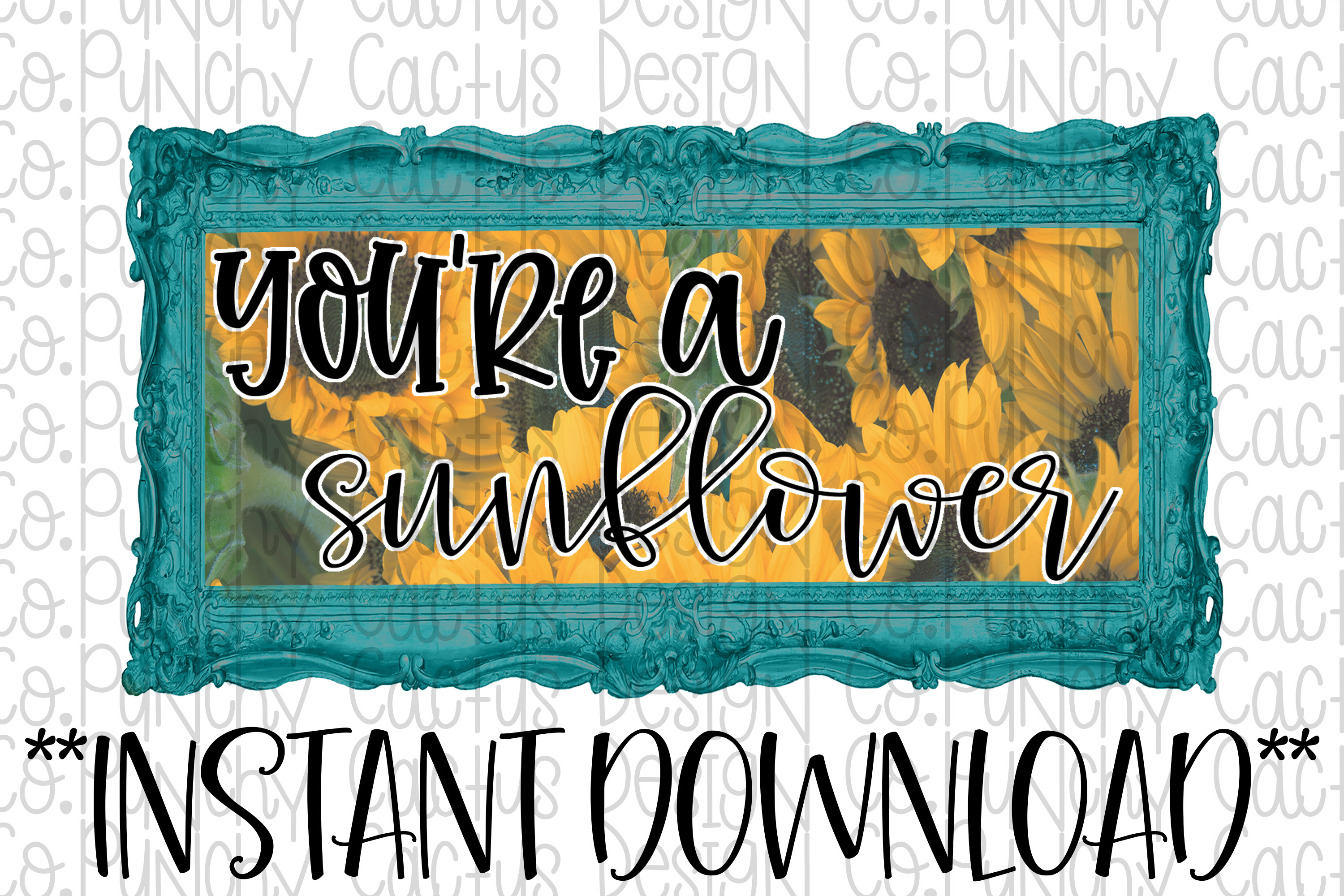 You're a Sunflower Sublimation Download, Summer example image 1