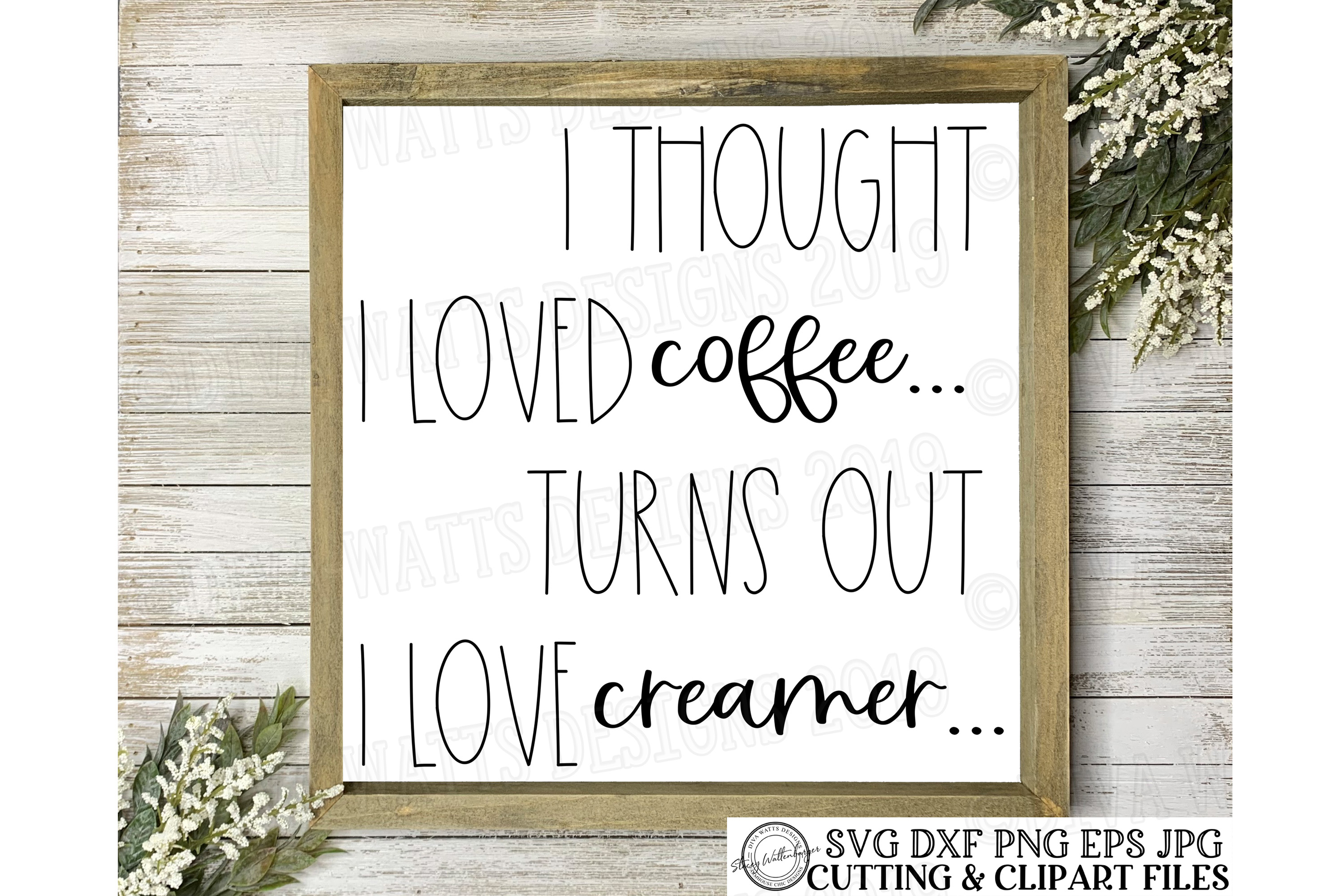 I thought I loved coffee turns out I love creamer Cut File example image 1