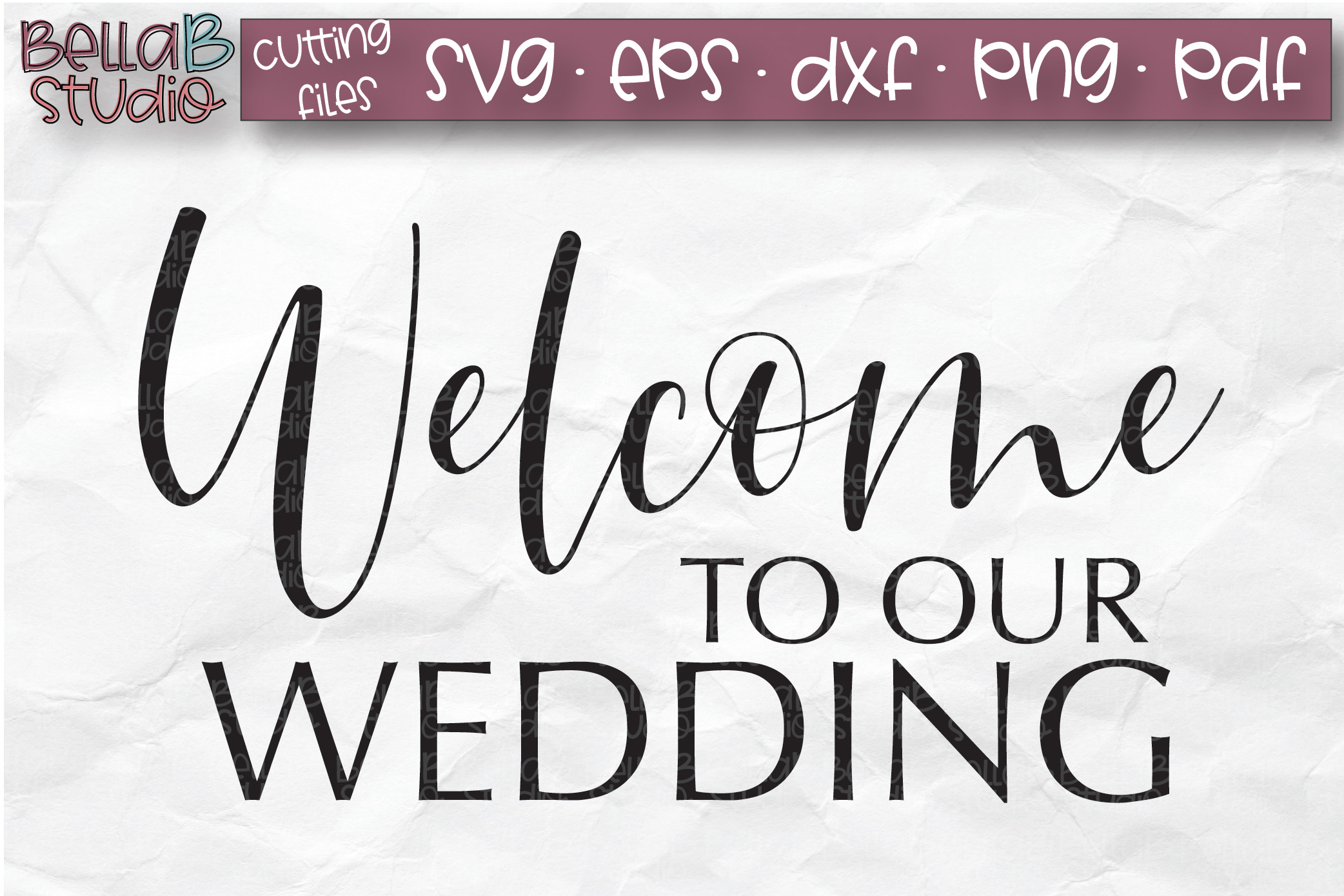 Wedding SVG, Welcome to our Wedding SVG File example image 2