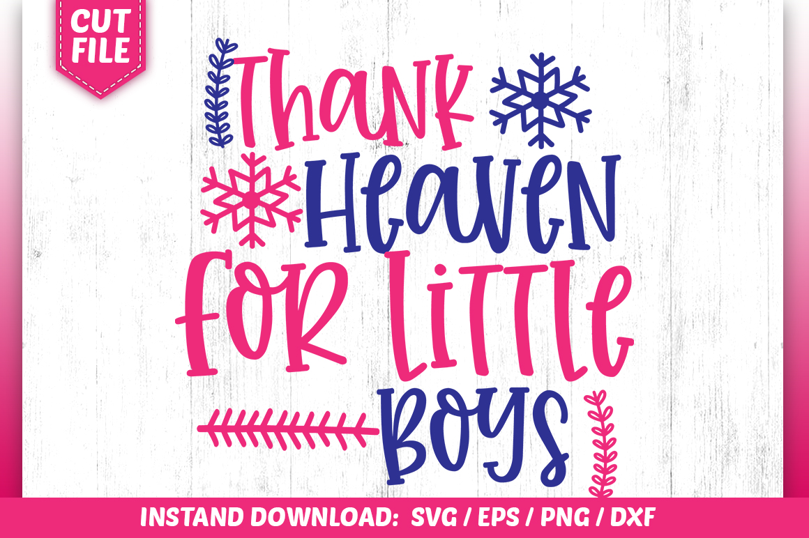 Thank Heaven For Little Boys SVG example image 1