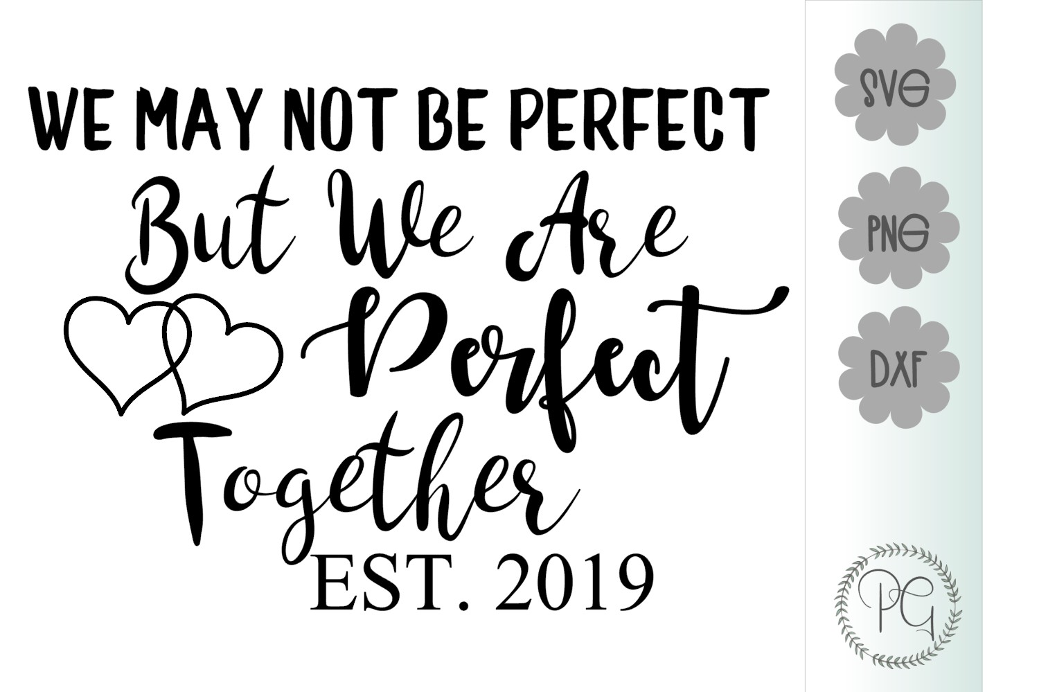 Perfect Together SVG PNG DXF example image 2