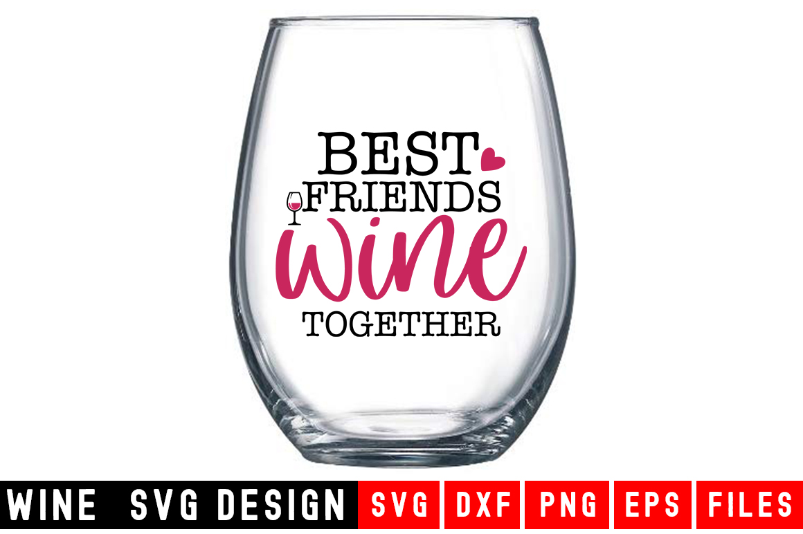 Best Friends Wine Together  Wine Funny Wine SVG example image 1