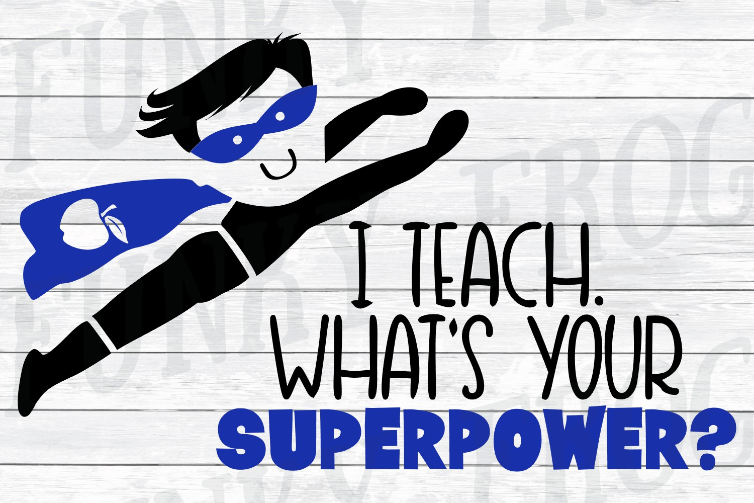 I Teach What's Your Superpower - Teacher SVG Cut File example image 2