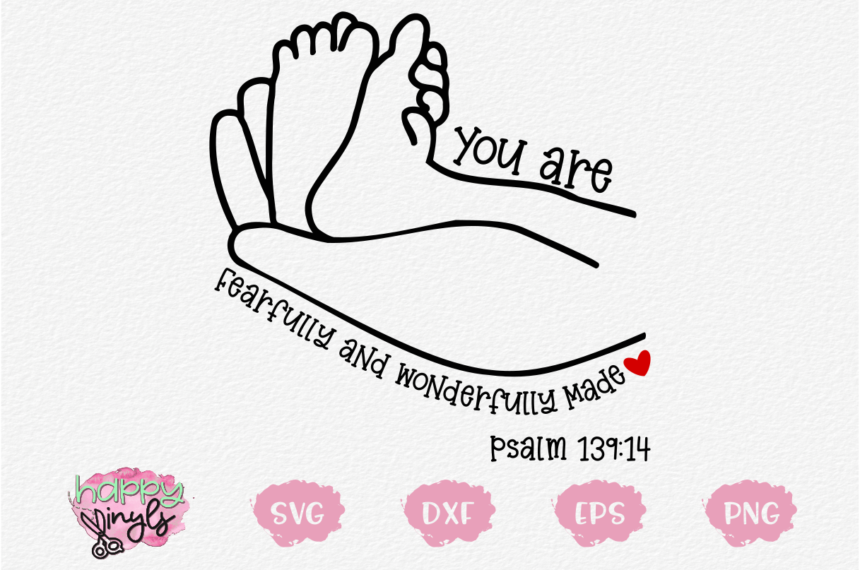 You are Fearfully and Wonderfully Made Psalm 139 -A Baby SVG example image 1