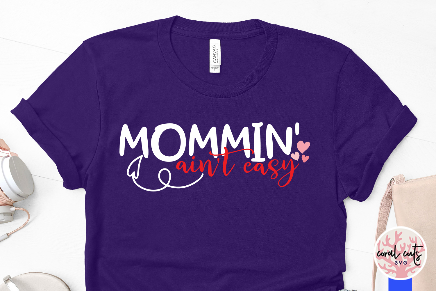 Mommin' ain't easy - Mother SVG EPS DXF PNG Cutting File example image 3