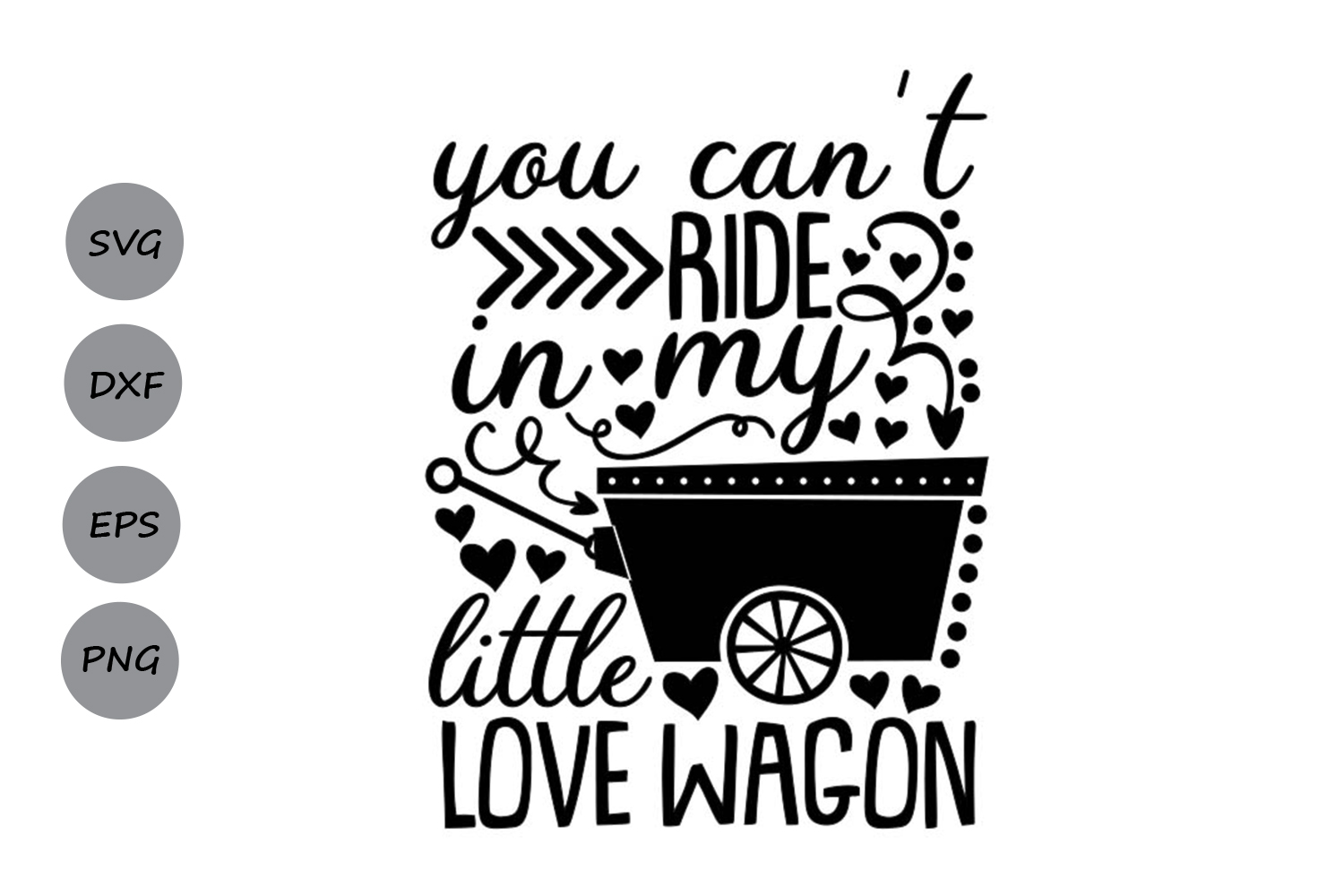 you can't ride in my little love wagon svg, valentines day. example image 2