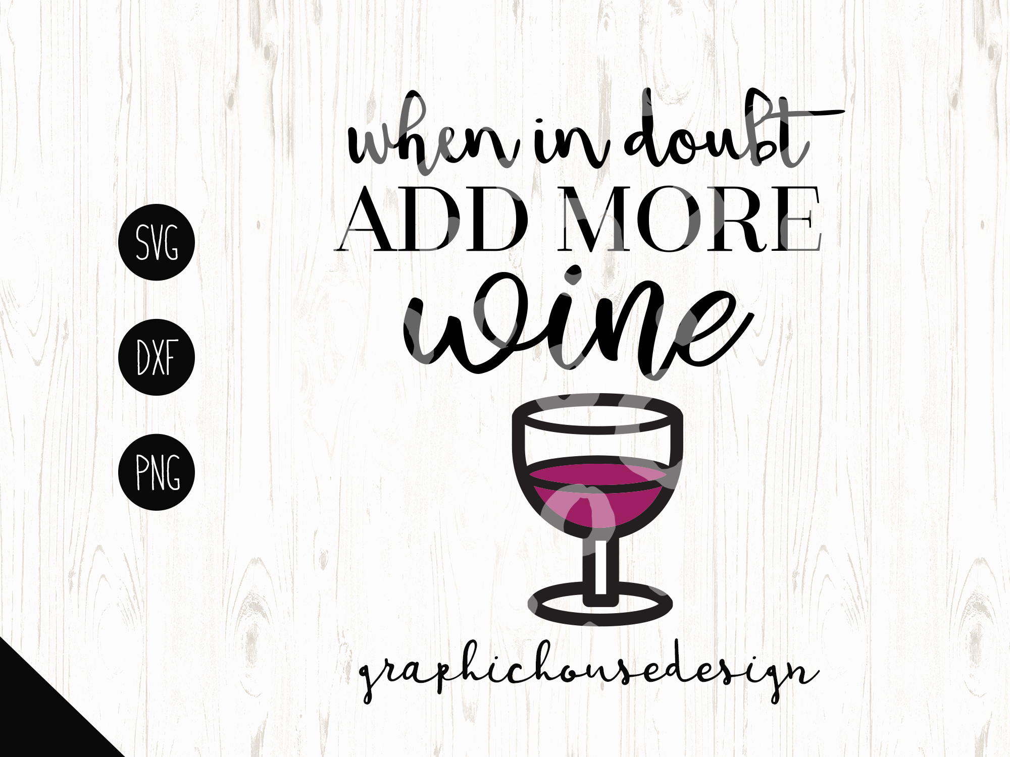 When in Doubt add wine Cutting File (SVG, DXF, PNG) example image 2