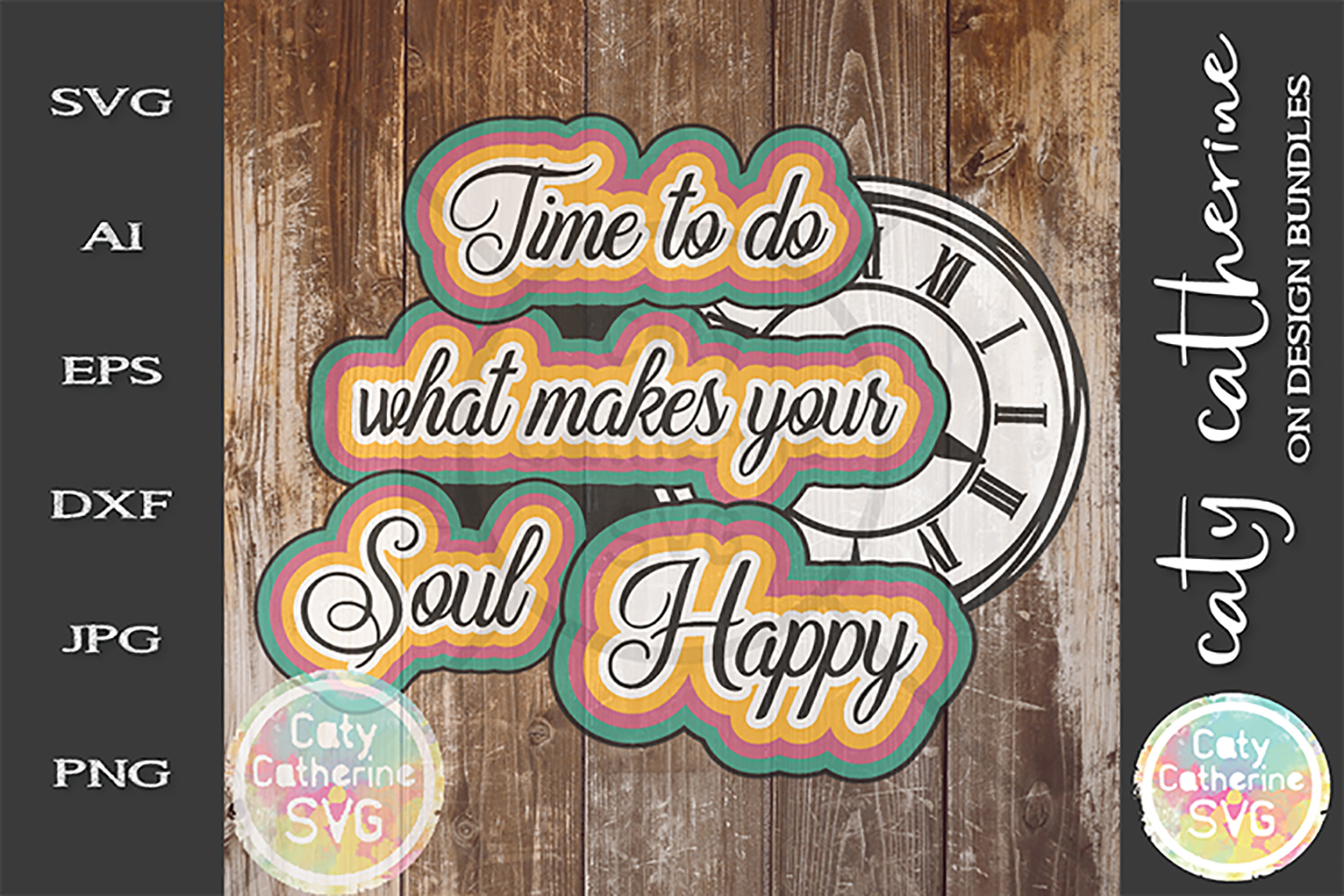 Time To Do What Makes Your Soul Happy SVG Cut File example image 1