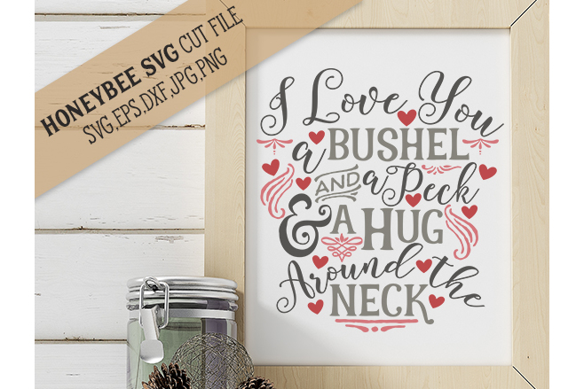 I Love You a Bushel and A Peck cut file example image 1