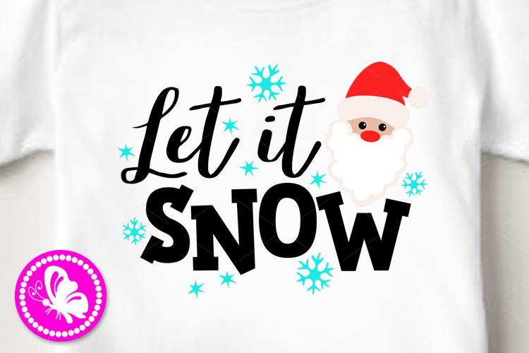Let it snow svg clipart Santa claus Christmas shirt Cricut example image 1
