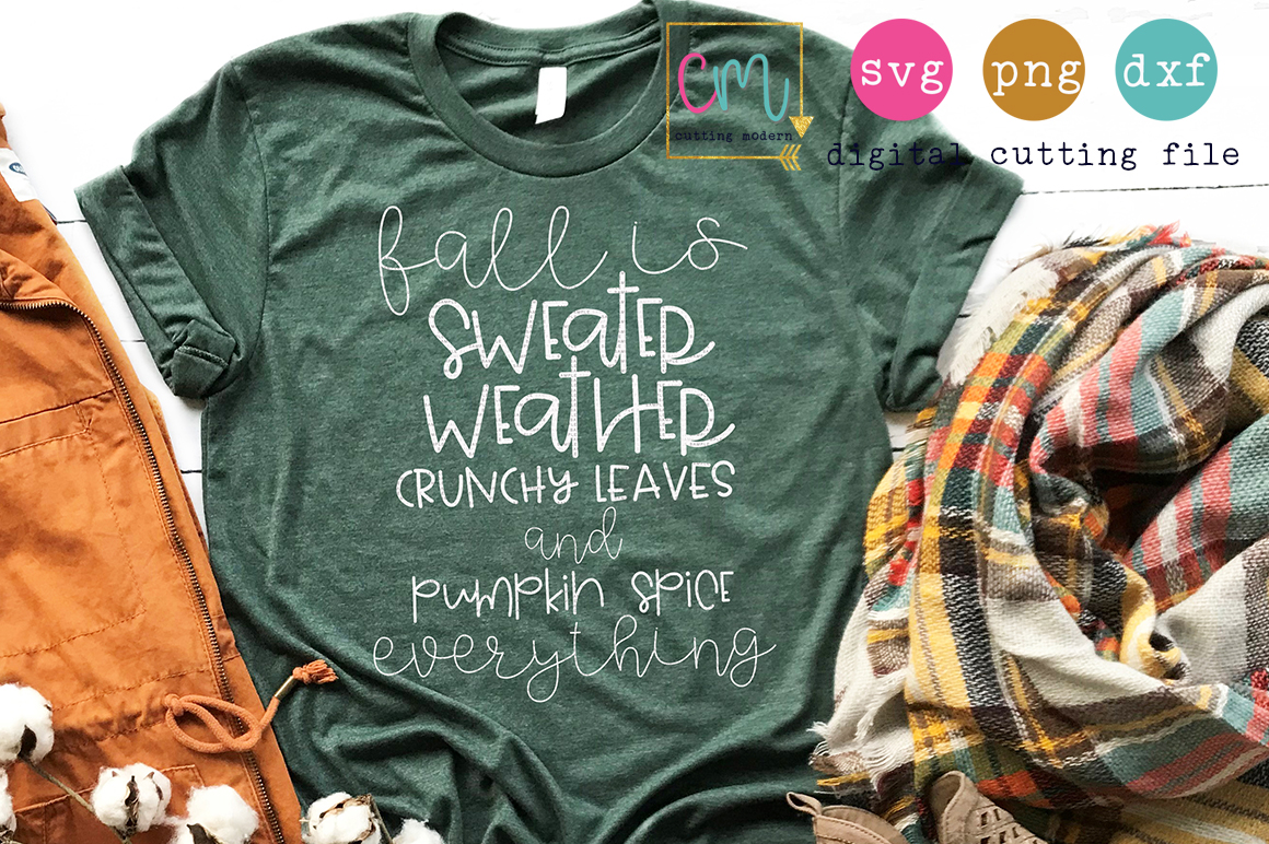 Fall Is Sweater Weather Crunchy Leaves And Pumpkin Spice  example image 1