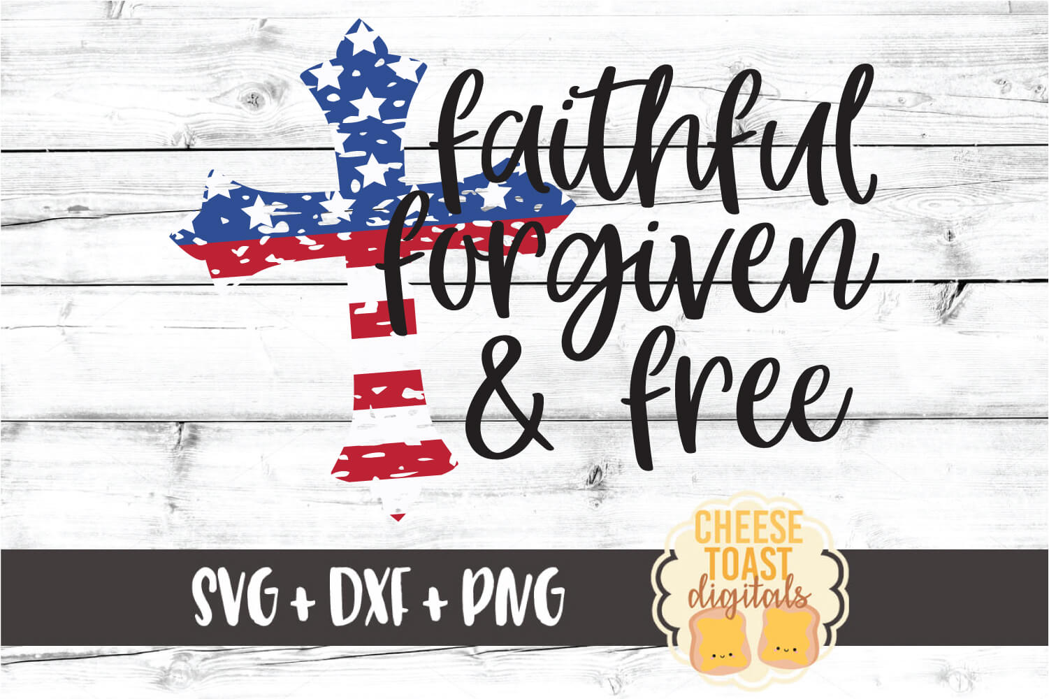 Faithful Forgiven & Free - Fourth of July SVG PNG DXF Files example image 2
