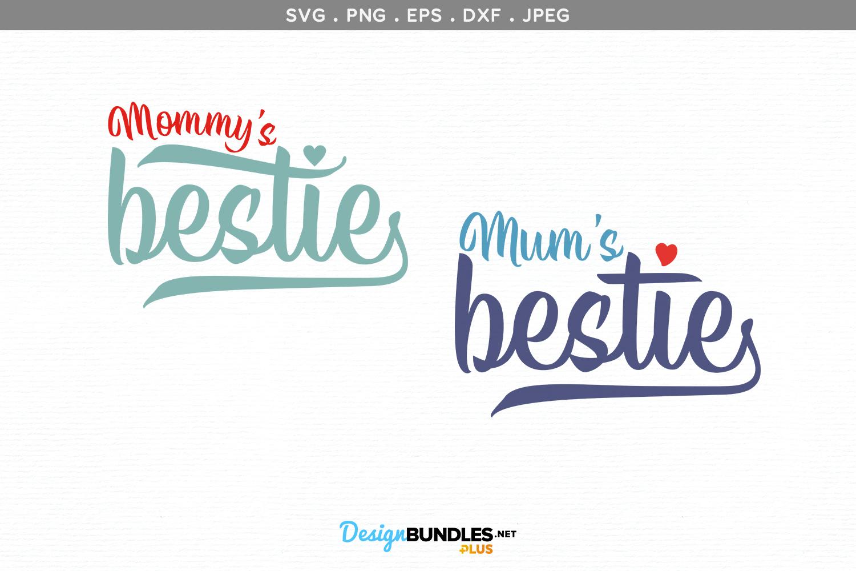 Mum / Mommy's Bestie - svg & printables example image 2