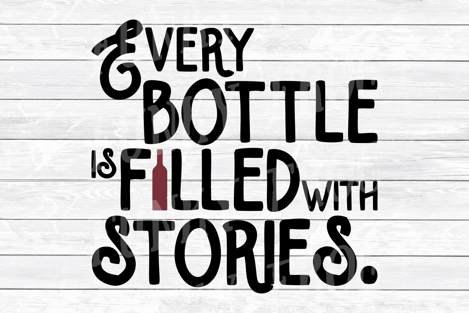 Every Bottle is Filled with Stories - Wine SVG Cut File for example image 2