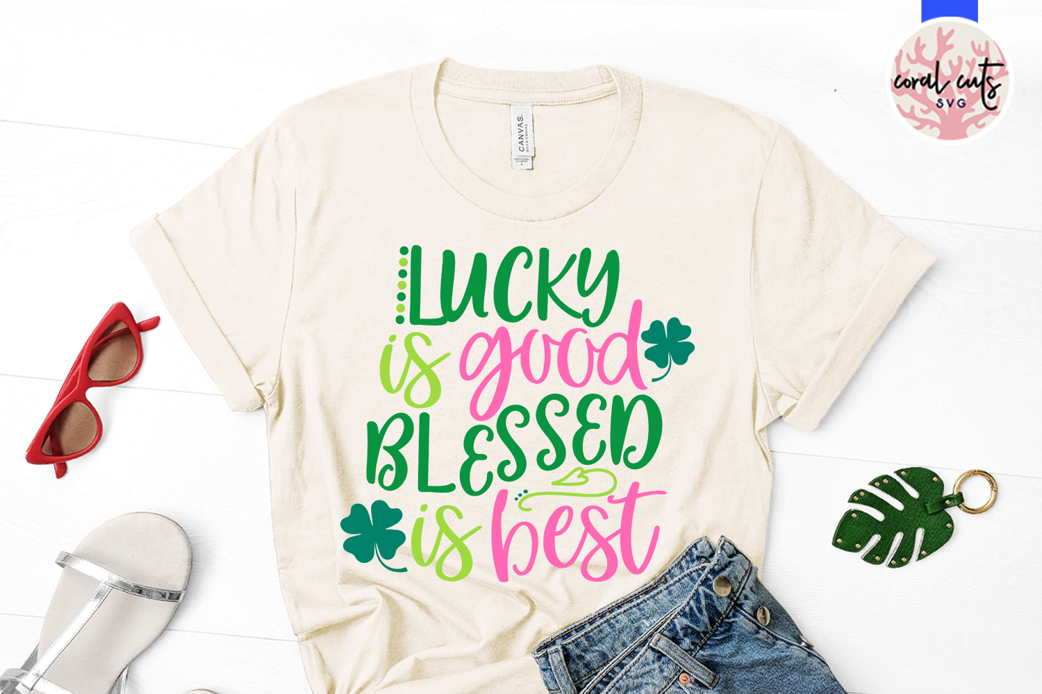 Lucky is good blessed is best - St. Patrick's Day SVG EPS example image 2