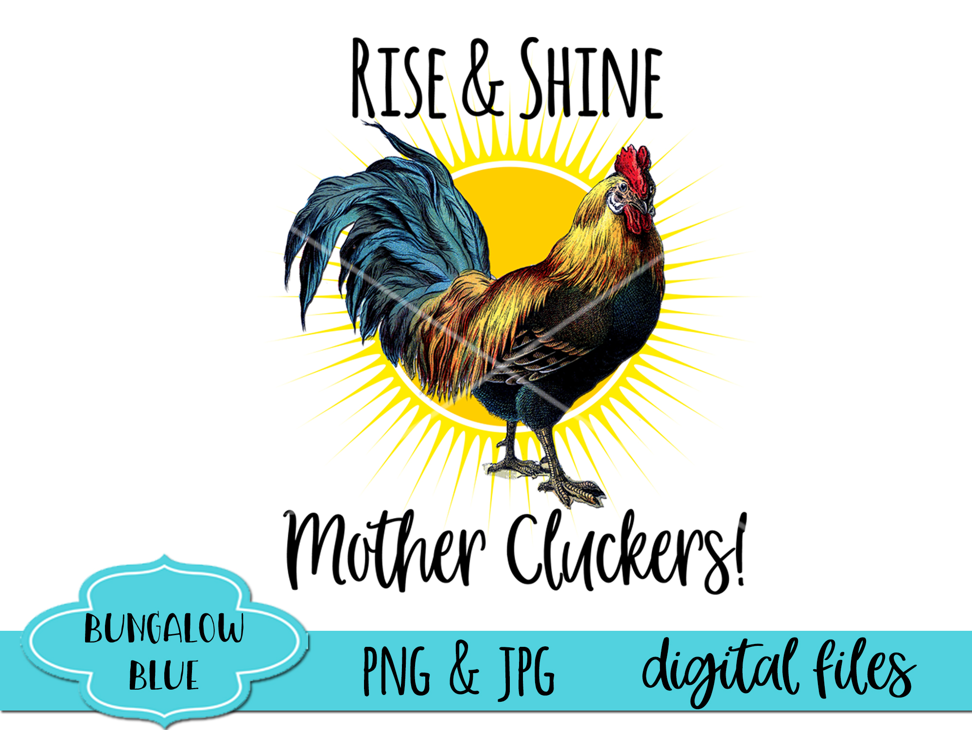 Rise & Shine Mother Cluckers Funny Rooster Digital Download example image 2