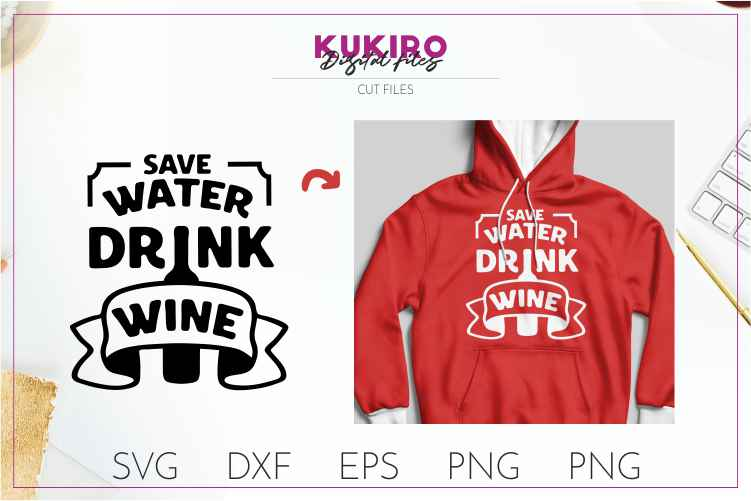 Save water drink wine CUT FILE - Funny quote - Father's day example image 1