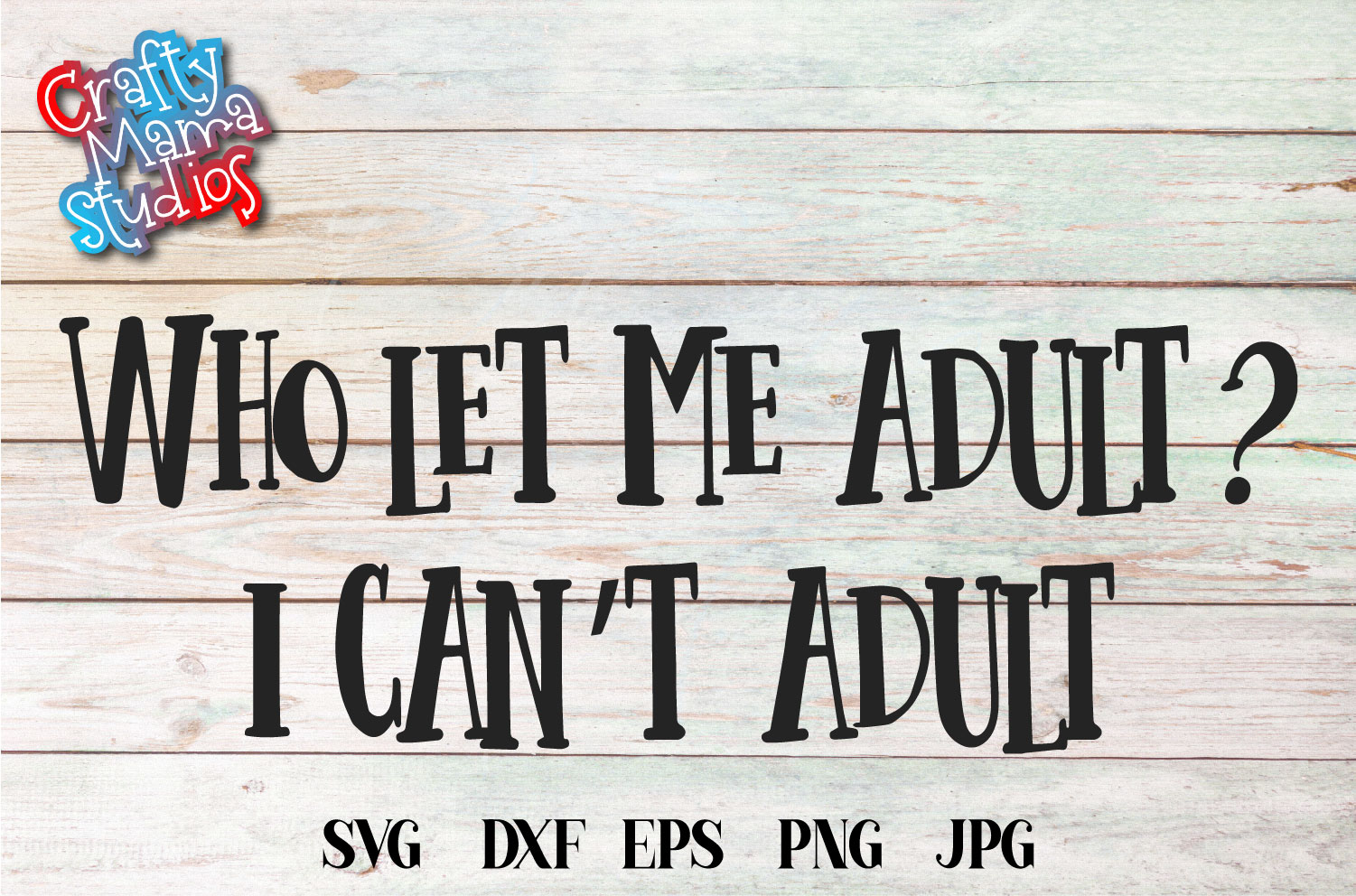 Who Let Me Adult SVG, I Can't Adult Sarcasm Sublimation example image 1