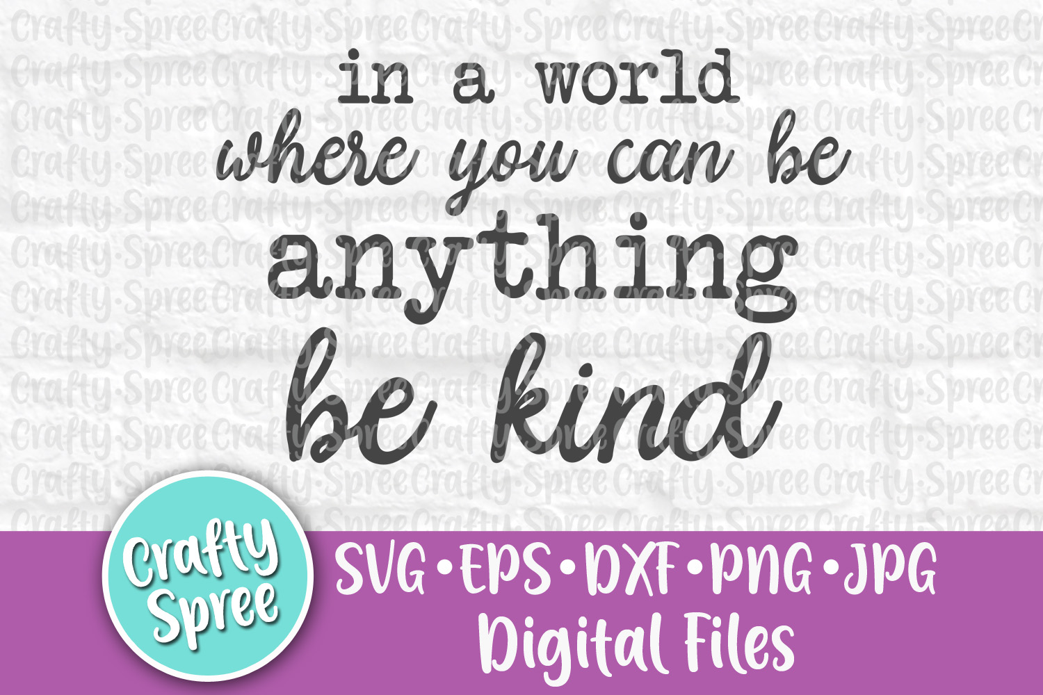 In a World Where You Can Be Anything Be Kind SVG Cut File example image 2