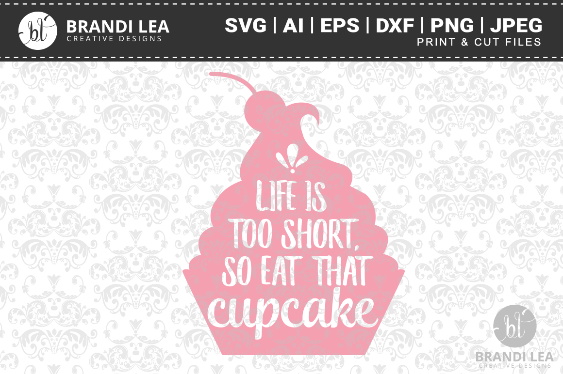 Life is Too Short, so Eat That Cupcake SVG Cutting Files example image 1