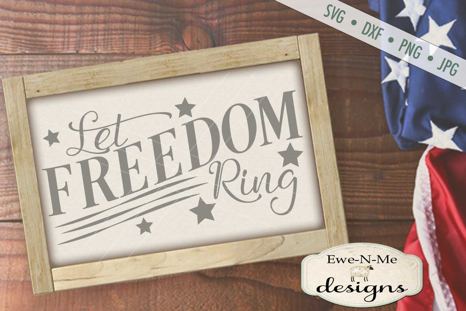 Let Freedom Ring Patriotic - 4th of July SVG DXF Files example image 1