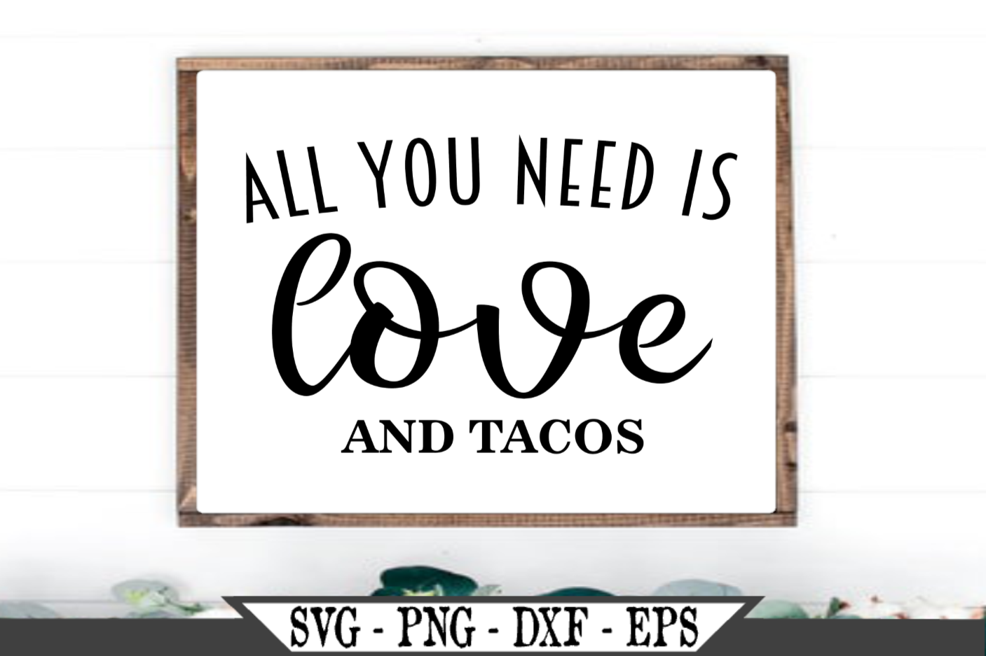 All You Need Is Love And Tacos SVG example image 1