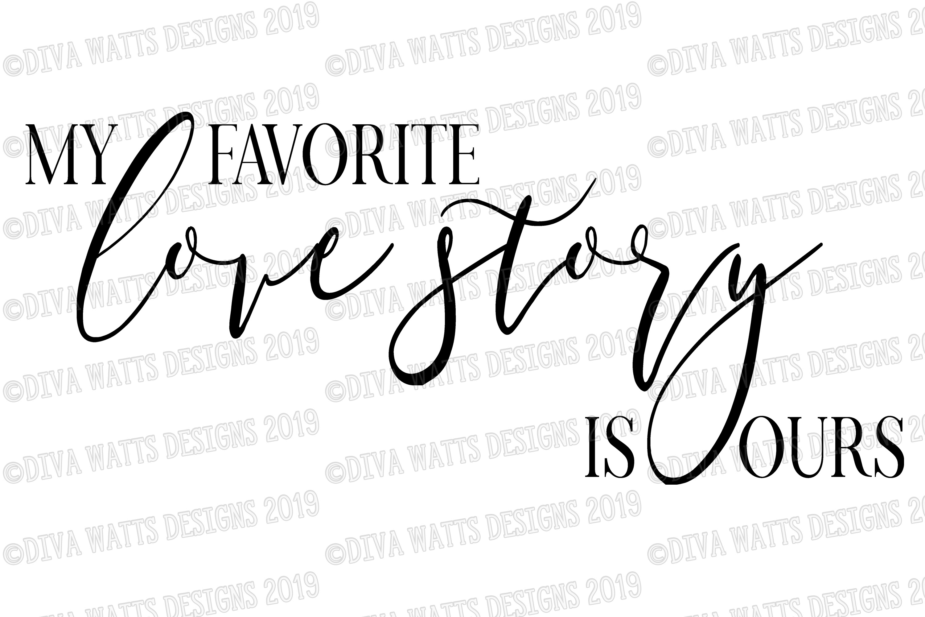 My Favorite Love Story Is Ours - Farmhouse - Cutting File example image 2