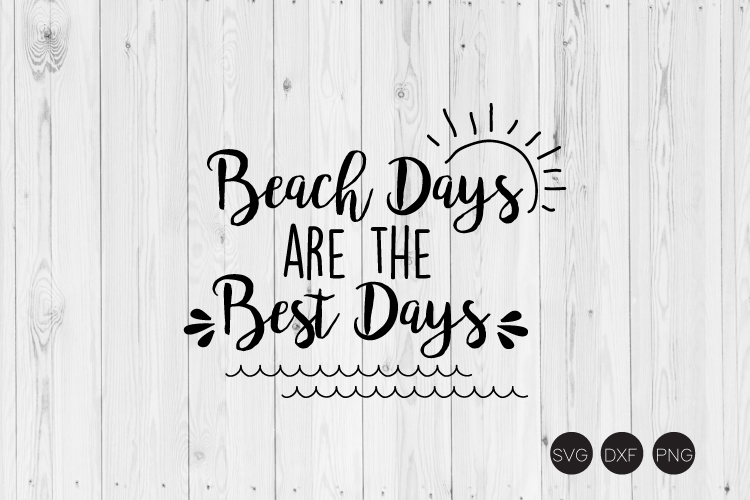 Beach Days Are The Best Days SVG example image 1