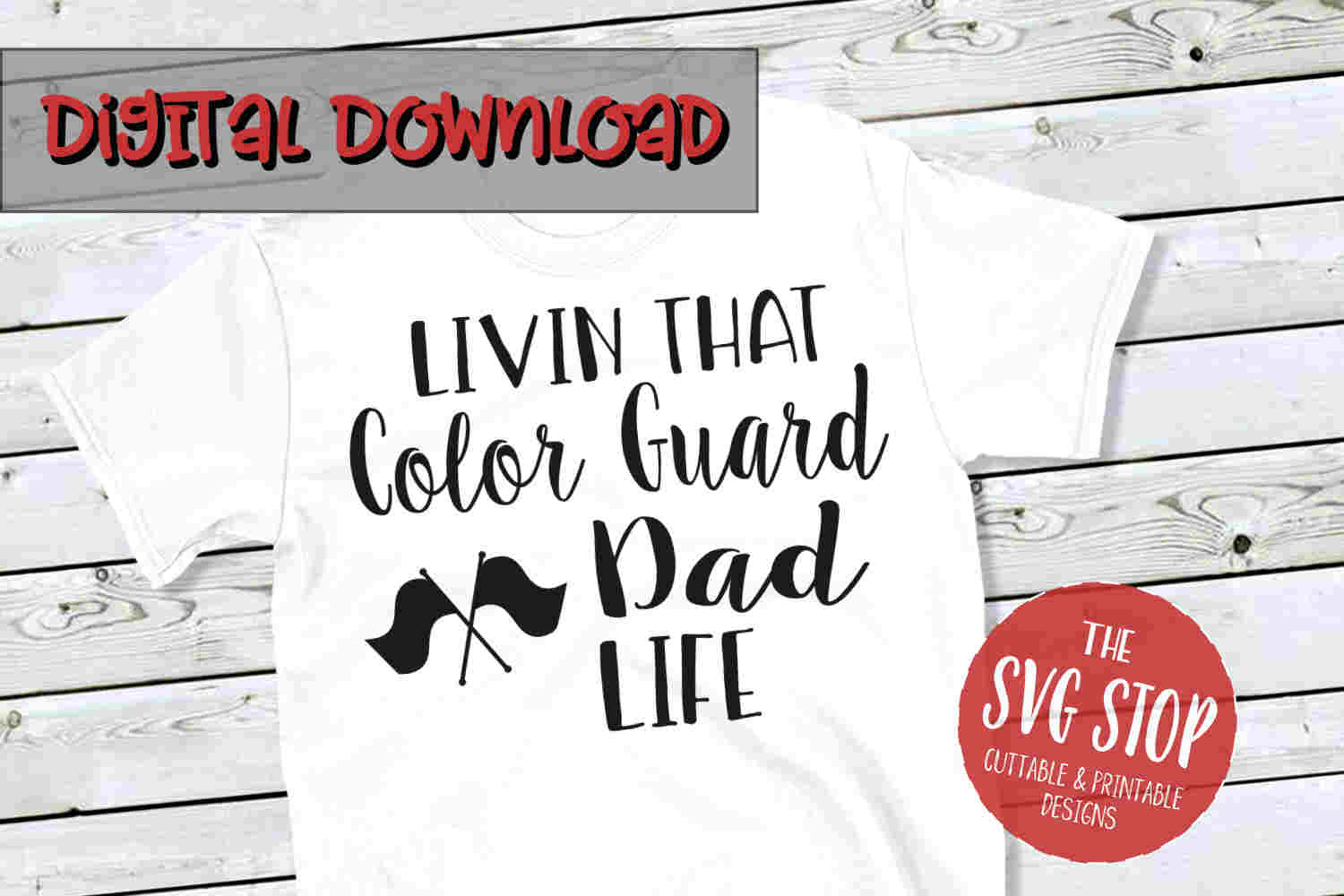 Color Guard Dad Life -SVG, PNG, DXF example image 1